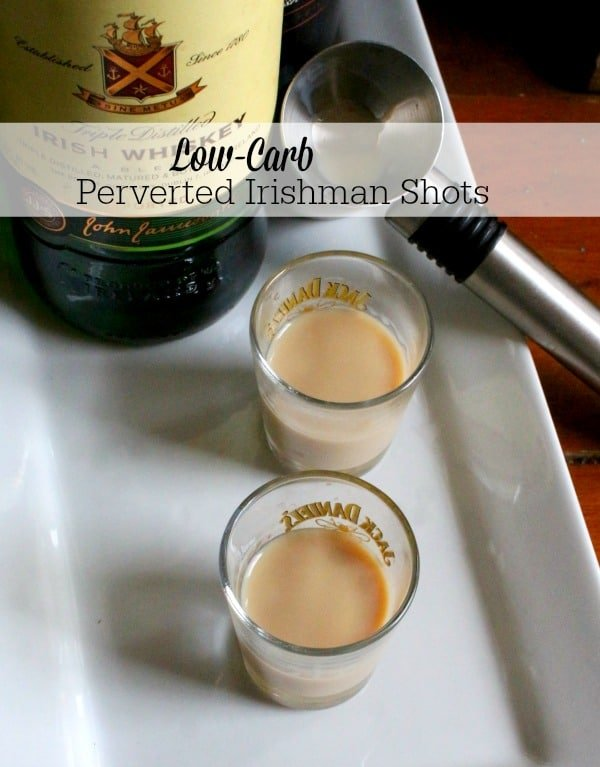 Low-carb Perverted Irishman shooters are a sweet finish to a special evening. Lowcarb-ology.com