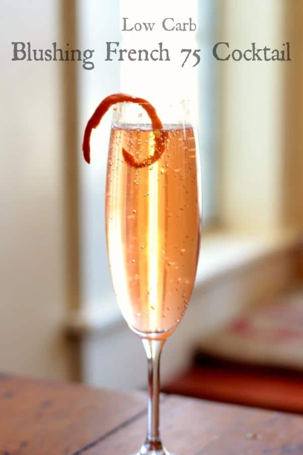 This blushing French 75 cocktail is low-carb, sparkly, and full of bright citrus flavor. From RestlessChipotle.com